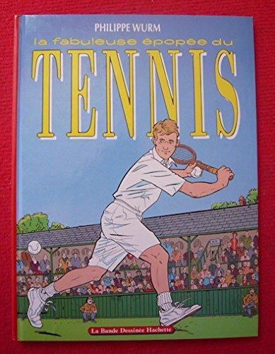La fabuleuse épopée du tennis 112897 par Wurm-P