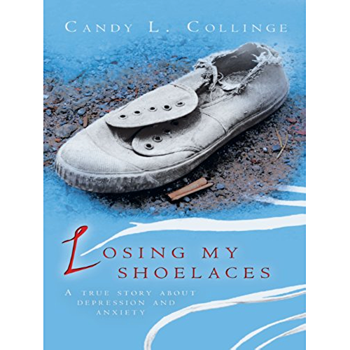Losing My Shoelaces: A True Story About Depression and Anxiety (English Edition)