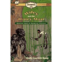 Wiley And The Hairy Man: Ready-To-Read Level2 (Paper) by Molly Bang (1996-08-01)