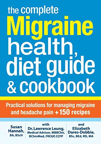 [The Complete Migraine Health, Diet Guide & Cookbook: Practical Solutions for Managing Migraine and Headache Pain + 150 Recipes] (By: Dr. Lawrence Leung) [published: November, 2013]