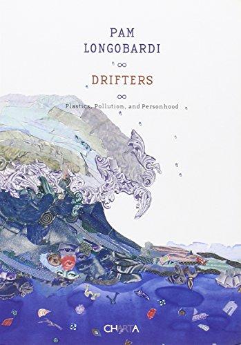 Pam Lomgobardi. Drifters. Plastics, pollution, and personhood. Ediz. illustrata por Carl Safina