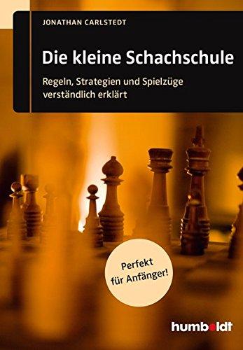Die kleine Schachschule: Regeln, Strategien und Spielzüge verständlich erklärt. Perfekt für Anfänger! (humboldt – Freizeit & Hobby)