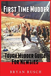 First Time Mudder: Tough Mudder Guide for Newbies (English Edition)