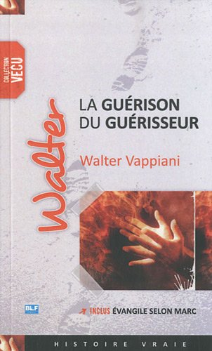 La Guérison du Guerisseur par Walter Vappiani