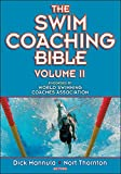 The Swim Coaching Bible - Dick Hannula, Nort Thornton