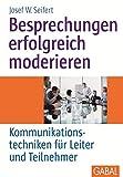 Besprechungen erfolgreich moderieren (Whitebooks)