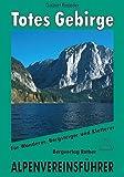 Totes Gebirge. Für Wanderer, Bergsteiger und Kletterer