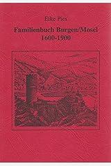 Familienbuch Burgen /Mosel 1600-1900 (Schrifenreihe der Familienstiftung Pies-Archiv, Forschungszentrum Vorderhunrück e.V.) Taschenbuch
