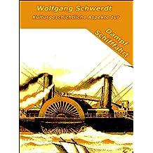 Kulturgeschichtliche Aspekte zur Dampfschifffahrt