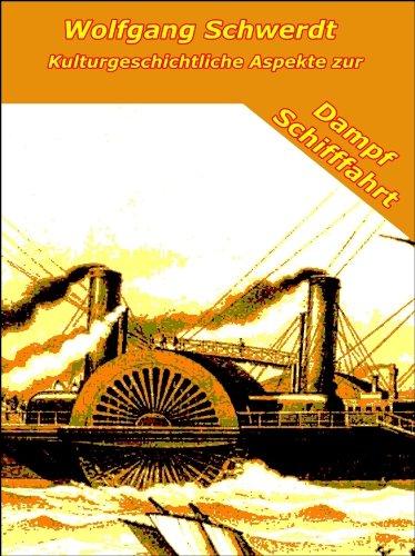 Kulturgeschichtliche Aspekte zur Dampfschifffahrt (Uss Tennessee)