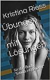 Übungen ab Niveau A2 für Zuhause und für den Deutschkurs mit Lösungen: für das Buch Emma ist genervt (German Edition)