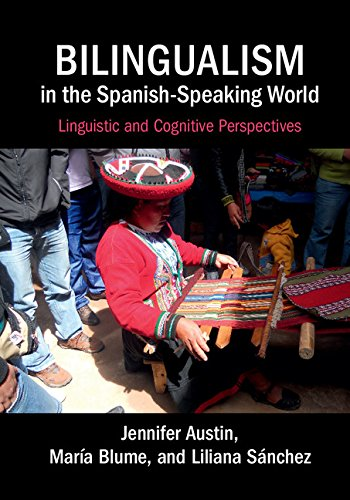 Bilingualism in the Spanish-Speaking World: Linguistic and Cognitive Perspectives (Liliana Blume)