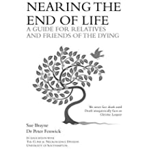 Nearing the End of Life: A Guide for Relatives and Friends of the Dying