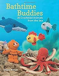 Bathtime Buddies: 20 Crocheted Animals from the Sea by Megan Kreiner (2014-08-01)