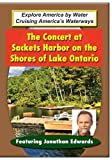 The Concert at Sackets Harbor on the Shores of Lake Ontario - Featuring Jonathan Edwards by Media Artists