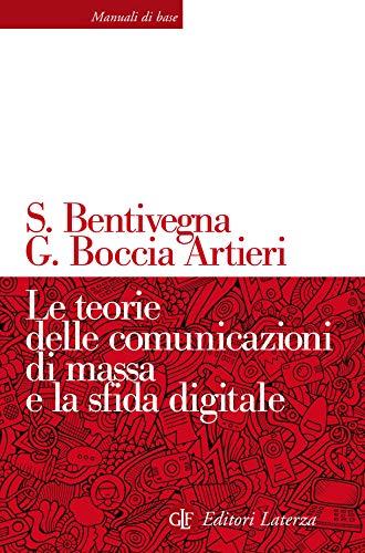 Le teorie delle comunicazioni di massa e la sfida digitale (Italian Edition)