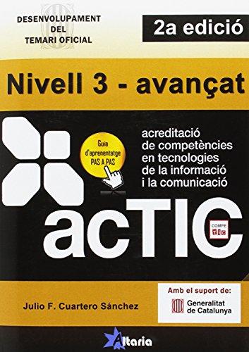 Certificacions ACTIC.: Nivell 3 - avançat par Julio Francisco Cuartero Sánchez