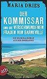 Der Kommissar und die verschwundenen Frauen von Barneville: Ein Kriminalroman aus der Normandie (Kommissar Philippe Lagarde, Band 7) - Maria Dries