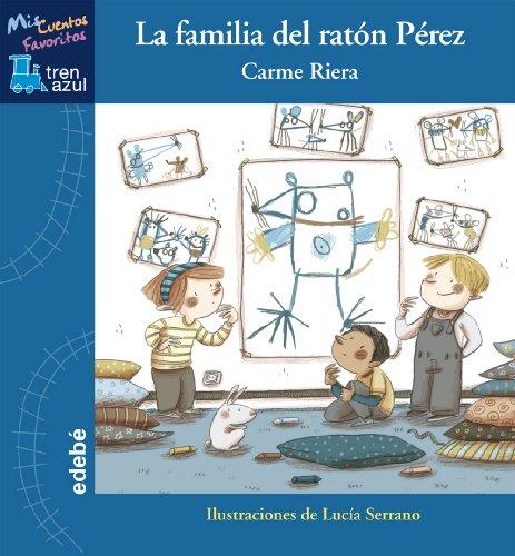 La familia del ratón Pérez (Tren azul: Mis Cuentos Favoritos)