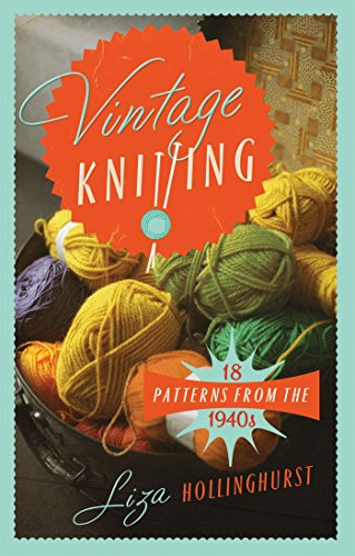 Vintage Knitting: 18 Patterns from the 1940s (Old House)