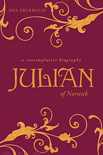 Julian of Norwich: A Contemplative Biography (English Edition)