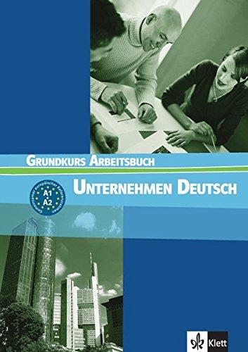 Unternehmen Deutsch. : Grundkurs arbeitsbuch