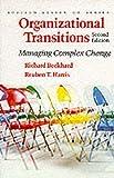 Organizational Transitions: Managing Complex Change: Understanding Complex Change (Addison-wesley Series on Organization Development)