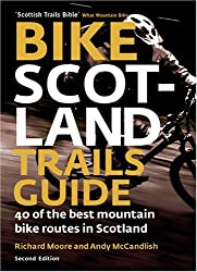 Bike Scotland Trails Guide: 40 of the Best Mountain Bike Routes in Scotland by Richard Moore (2007-02-06)