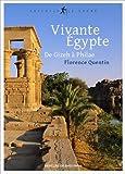 Vivante Egypte : De Gizeh à Philae
