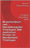 Branchenbuch und Handelsregister Thüringen: Alle deutschen Firmen im Bundesland Thüringen: Ausgabe Dezember 2016