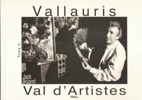 VALLAURIS-VAL D'ARTISTES - Tome II