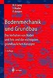 Bodenmechanik und Grundbau: Das Verhalten von Böden und Fels und die wichtigsten grundbaulichen Konzepte - Ulrike Butz, Peter Amann