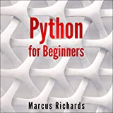 Python for Beginners: The Guide to Learn Pyhton Programming. Reference with Exercises and Samples About Dynamical Programming, Multithreading, Multiprocessing, Debugging, Testing and More (Python Programming, Book 1)
