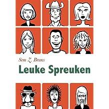 Leuke Spreuken - Moppen, grappen en spreuken over liefde, seks, toilet. Plus: Verwensingen en grappige wijsheden (Geïllustreerde uitgave)