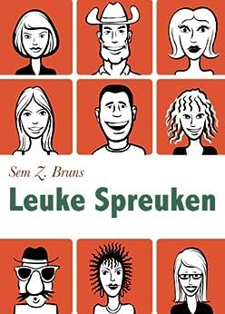 Leuke Spreuken - Moppen, grappen en spreuken over liefde, seks, toilet. Plus: Verwensingen en grappige wijsheden (Geïllustreerde uitgave) (Dutch Edition) par [Bruns, Sem Z.]