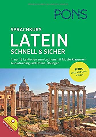PONS Sprachkurs Latein schnell & sicher: In nur 18 Lektionen