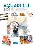 Aquarelle : 101 techniques pour appre...