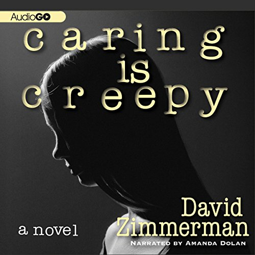 Caring Is Creepy  Audiolibri