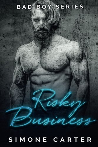 Bad Boy Series: Risky Business: Volume 3 (Bad Boy Romance)