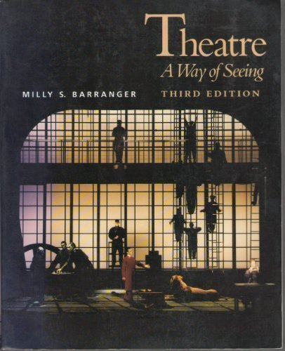 Theatre: A Way of Seeing by Barranger, Milly S. (1990) Paperback