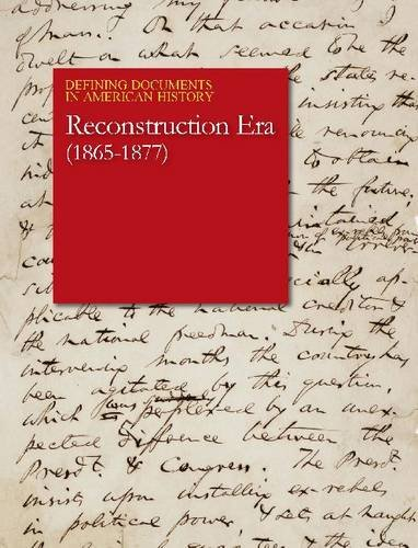 Reconstruction & the Development of the Industrial United States: (1865-1880) (Defining Documents in America History)