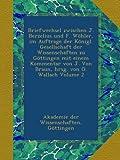Briefwechsel zwischen J. Berzelius und F. Wöhler, im Auftrage der Königl. Gesellschaft der Wissenschaften zu Göttingen mit einem Kommentar von J. Von Braun, hrsg. von O. Wallach Volume 2