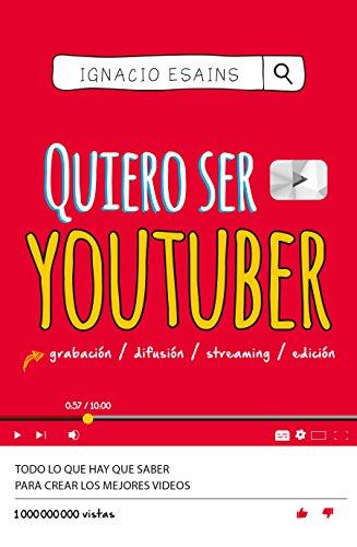 Quiero Ser Youtuber / I Want to Be a Youtuber por Ignacio Esains