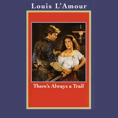 There's Always a Trail (Dramatized)  Audiolibri