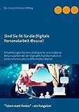 Sind Sie fit für die digitale Personalarbeit @2020?: Herausforderungen für eine strategische und moderne Personalarbeit bei der Digitalen Transformation in Unternehmen und im Öffentlichen Dienst