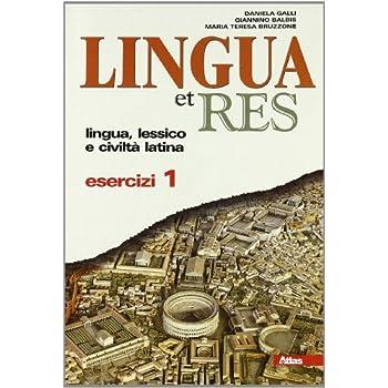 Lingua Et Res. Esercizi. Con Espansione Online. Per I Licei E Gli Ist. Magistrali: 1