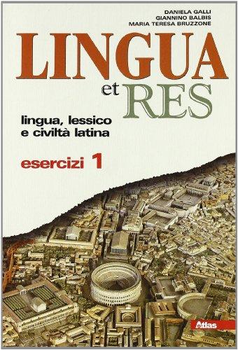 Lingua et res. Esercizi. Per i Licei e gli Ist. magistrali. Con espansione online: 1