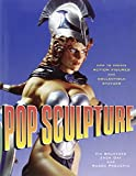 Pop Sculpture: How to Create Action Figures and Collectible Statues - Watson-Guptill Publications Inc.,U.S. - amazon.es
