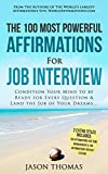 Affirmation | The 100 Most Powerful Affirmations For a Job Interview | 2 Amazing Affirmative Bonus Books Included for Self Esteem & Time Management: Condition Your Mind To Be Ready For Every Question