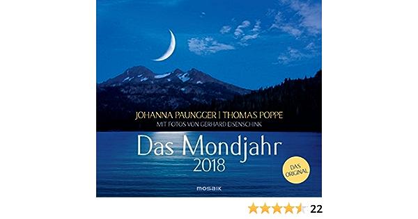 Das Mondjahr 2018 Wandkalender Mit Fotos Von Gerhard Eisenschink Das Original Amazon De Paungger Johanna Poppe Thomas Bucher